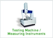 Testing Machine /Measuring Instruments